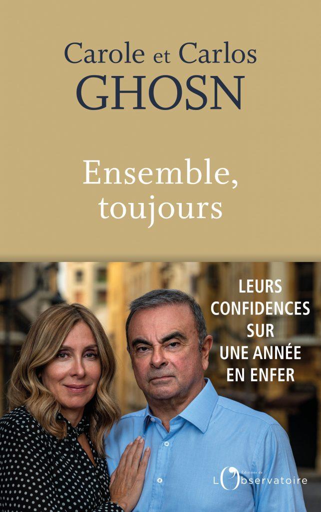 """Couverture du livre """"Ensemble, toujours"""" écrit par Carole et Carlos Ghosn aux éditions de l'Observatoire"""